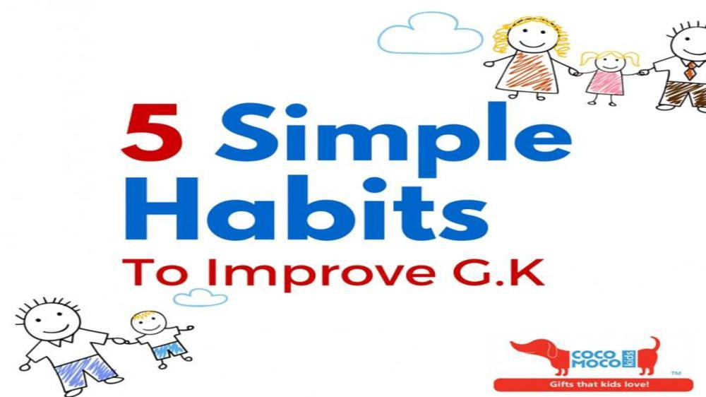 5 simple habits to improve your child s general knowledge