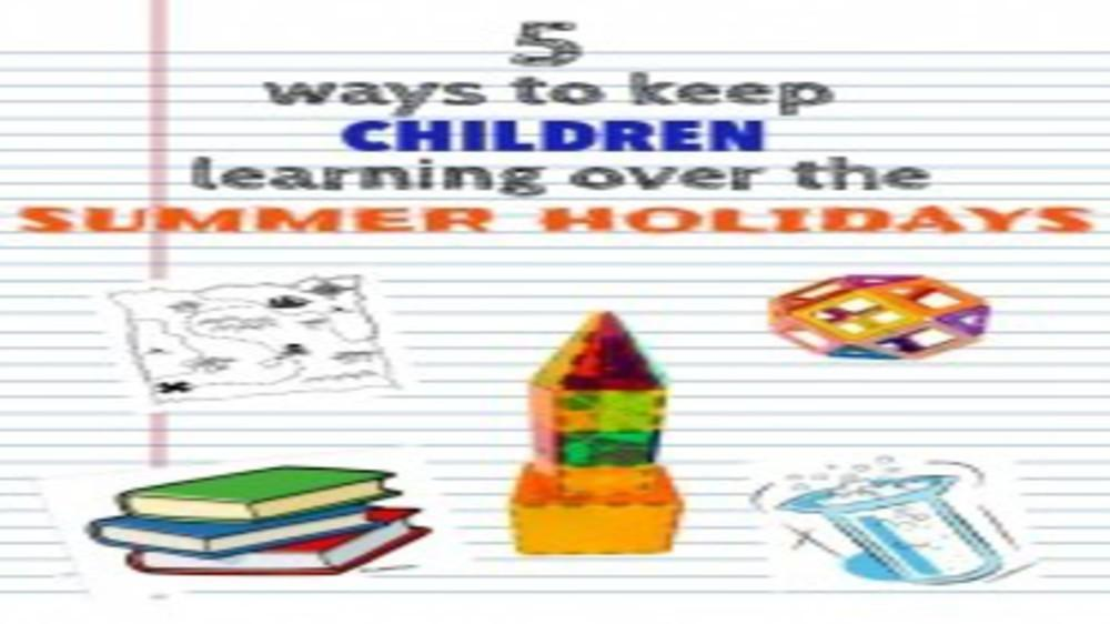 5 Ways To Keep Children Learning Over The Summer Holidays