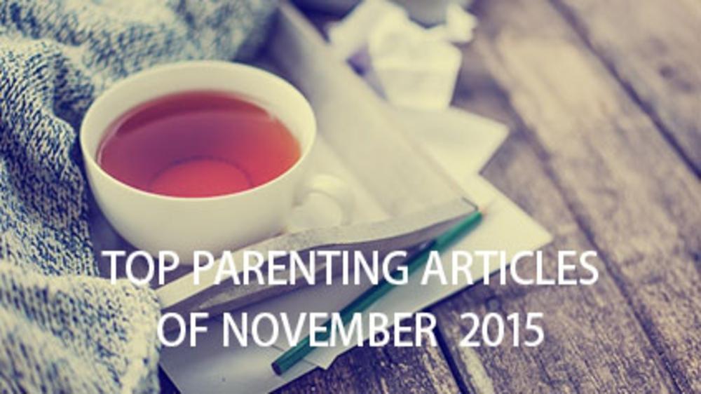 Top Parenting Articles Of November 2015!
