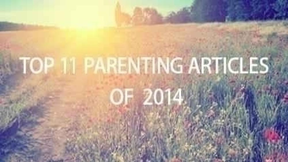 Top 11 Parenting Articles of 2014