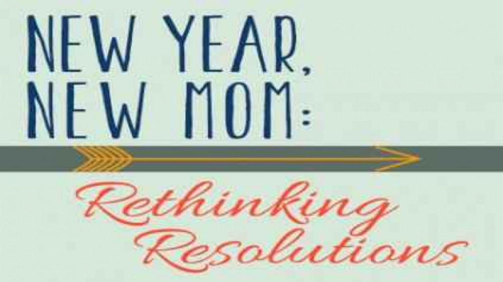 New Year Resolutions of a Mom