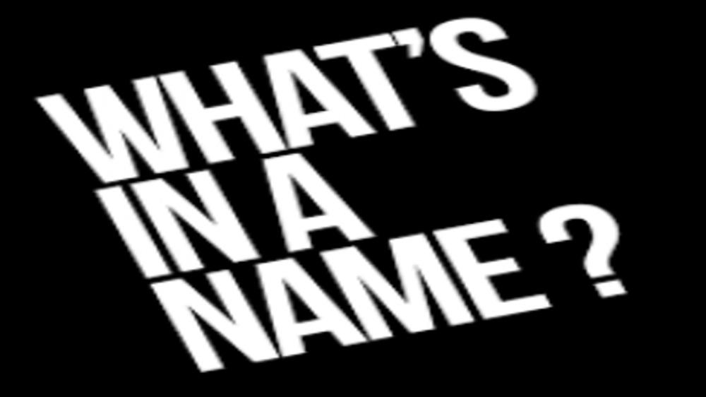 QUID EST IN NOMINE - whats in a name