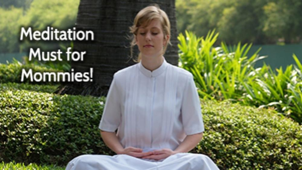 6 Reasons Why I Highly Recommend Meditation for Mommies!