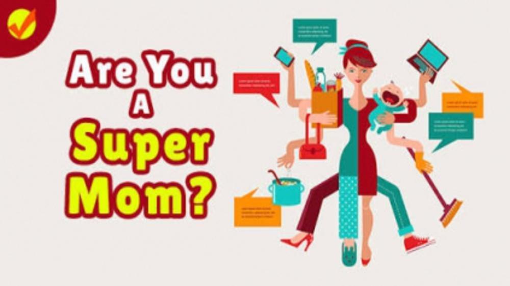 The Super Mom who became a Smart Mom