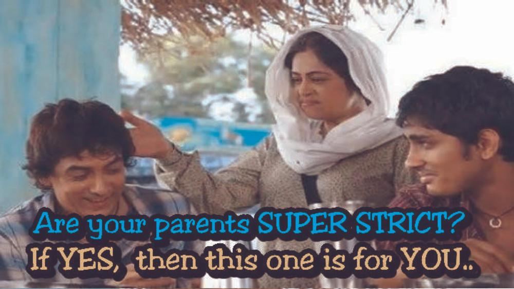Things you would understand if your parents are strict