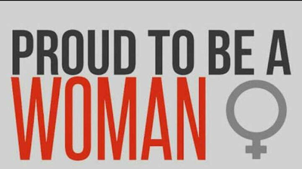 Woman - Proud to be one!