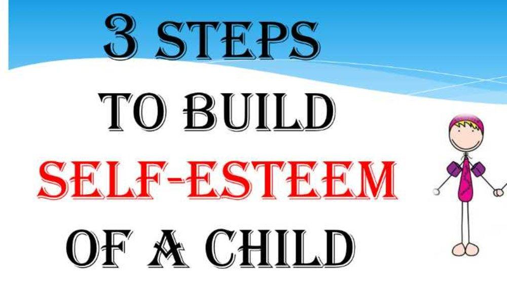 """3 Steps to """"Build a Self-Esteem of your Child"""""""
